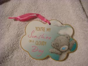 Me To You Tatty Teddy cloud plaque You're my Sunshine.